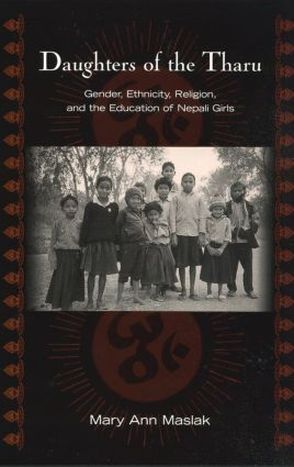 Daughters of the Tharu: Gender, Ethnicity, Religion, and the Education of Nepali Girls (Hardback) book cover