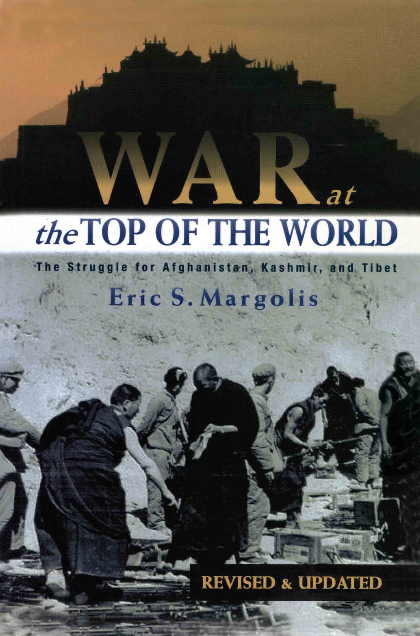 War at the Top of the World: The Struggle for Afghanistan, Kashmir and Tibet, 2nd Edition (Paperback) book cover