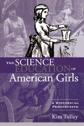 The Science Education of American Girls: A Historical Perspective, 1st Edition (Paperback) book cover