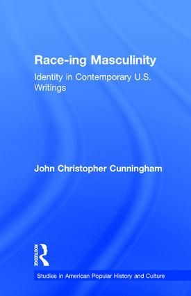 Race-ing Masculinity: Identity in Contemporary U.S. Writings (Hardback) book cover