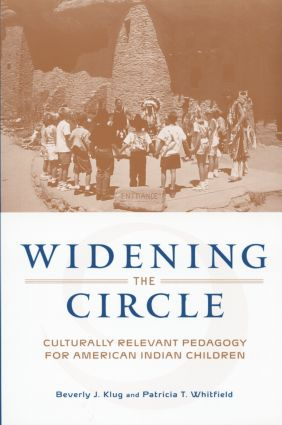Widening the Circle: Culturally Relevant Pedagogy for American Indian Children, 1st Edition (e-Book) book cover