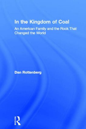 In the Kingdom of Coal: An American Family and the Rock That Changed the World, 1st Edition (Hardback) book cover