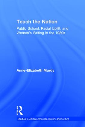 Teach the Nation: Pedagogies of Racial Uplift in U.S. Women's Writing of the 1890s, 1st Edition (Paperback) book cover