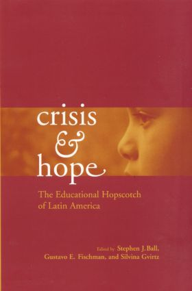 Crisis and Hope: The Educational Hopscotch of Latin America (Hardback) book cover