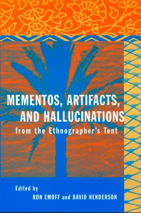 Mementos, Artifacts and Hallucinations from the Ethnographer's Tent: 1st Edition (Paperback) book cover