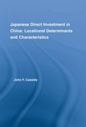 Japanese Direct Investment in China: Locational Determinants and Characteristics, 1st Edition (e-Book) book cover