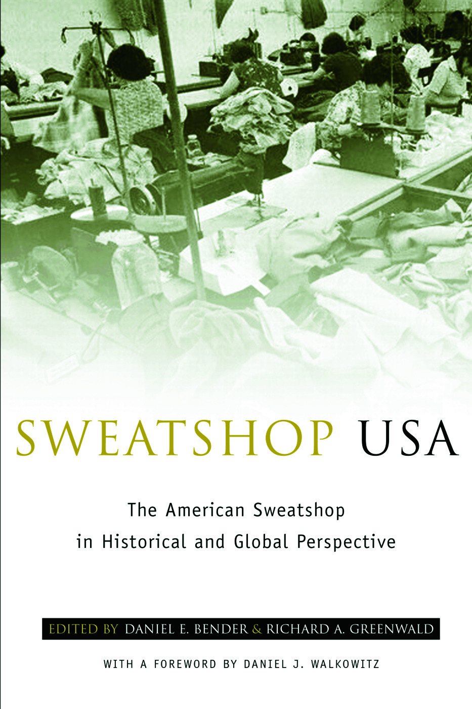 Sweatshop USA: The American Sweatshop in Historical and Global Perspective, 1st Edition (Paperback) book cover