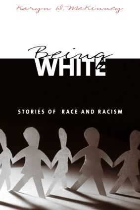 Being White: Stories of Race and Racism, 1st Edition (Paperback) book cover