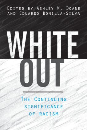White Out: The Continuing Significance of Racism, 1st Edition (Paperback) book cover