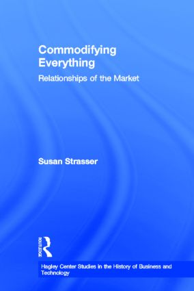 Commodifying Everything: Relationships of the Market book cover