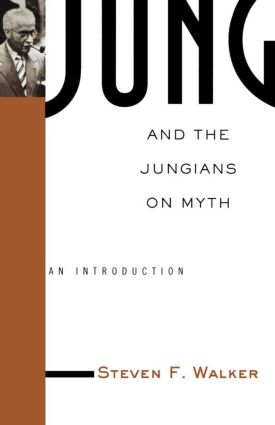 Jung and the Jungians on Myth: 1st Edition (Paperback) book cover