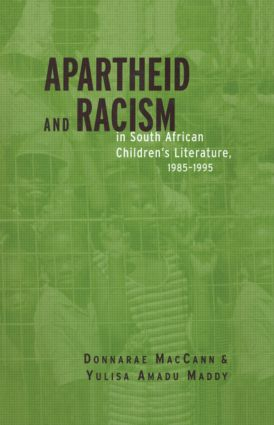 Apartheid and Racism in South African Children's Literature 1985-1995 (Hardback) book cover