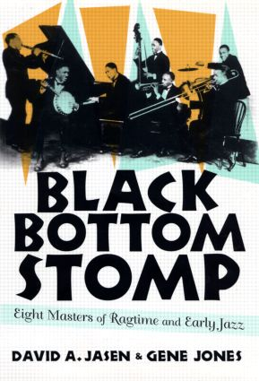 Black Bottom Stomp: Eight Masters of Ragtime and Early Jazz