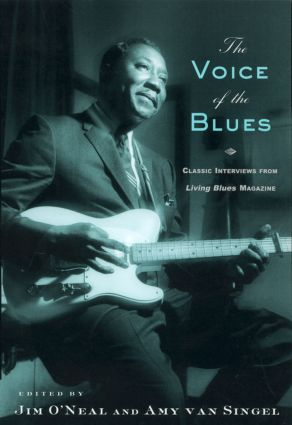 The Voice of the Blues: Classic Interviews from Living Blues Magazine, 1st Edition (Paperback) book cover