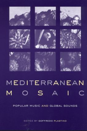 Mediterranean Mosaic: Popular Music and Global Sounds (Paperback) book cover