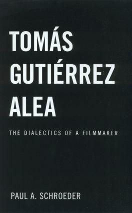Tomas Gutierrez Alea: The Dialectics of a Filmmaker, 1st Edition (Paperback) book cover