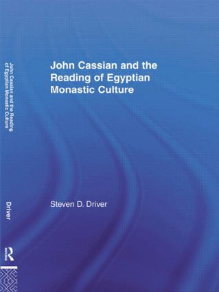 John Cassian and the Reading of Egyptian Monastic Culture (Hardback) book cover