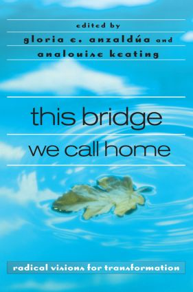 this bridge we call home: radical visions for transformation, 1st Edition (Paperback) book cover