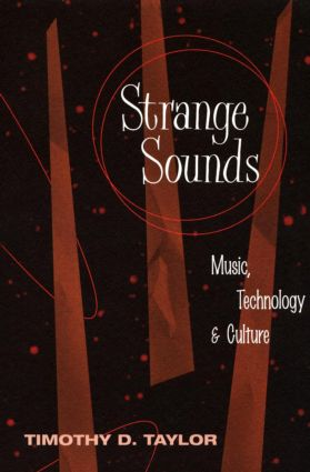 Strange Sounds: Music, Technology and Culture, 1st Edition (Paperback) book cover