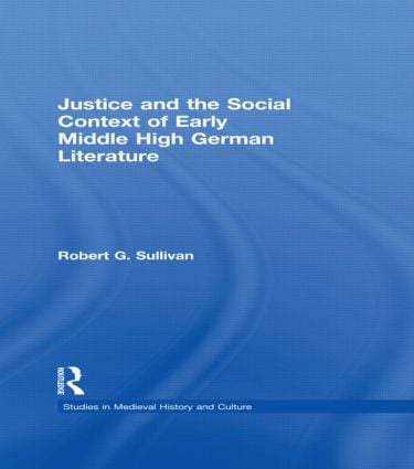Justice and the Social Context of Early Middle High German Literature: 1st Edition (Paperback) book cover