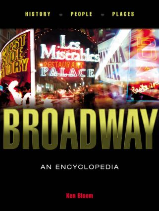 Broadway: An Encyclopedia, 2nd Edition (Hardback) book cover