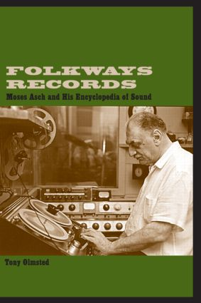 Folkways Records: Moses Asch and His Encyclopedia of Sound (Paperback) book cover