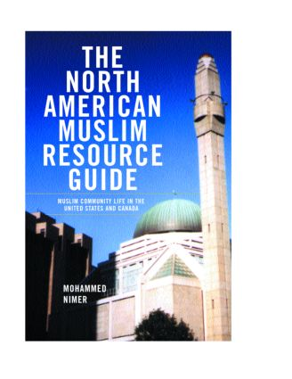 The North American Muslim Resource Guide: Muslim Community Life in the United States and Canada, 1st Edition (Hardback) book cover