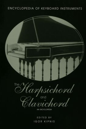 The Harpsichord and Clavichord: An Encyclopedia book cover