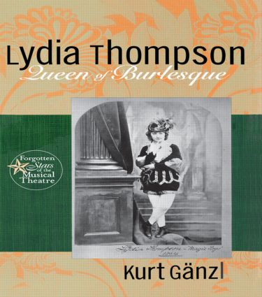 Lydia Thompson: Queen of Burlesque book cover