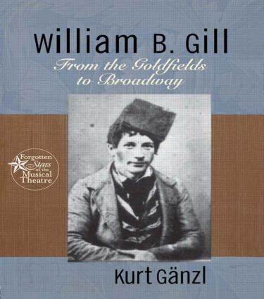 William B. Gill: From the Goldfields to Broadway (Hardback) book cover
