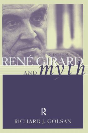 Rene Girard and Myth: An Introduction book cover
