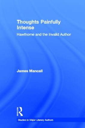 Thoughts Painfully Intense: Hawthorne and the Invalid Author (Hardback) book cover