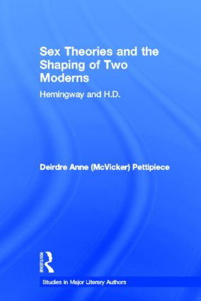Sex Theories and the Shaping of Two Moderns: Hemingway and H.D. (Hardback) book cover