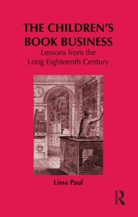 The Children's Book Business: Lessons from the Long Eighteenth Century (Hardback) book cover