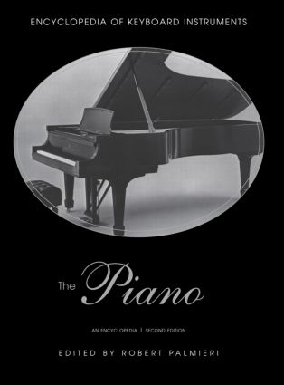 The Piano: An Encyclopedia, 2nd Edition (Hardback) book cover