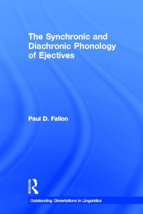 The Synchronic and Diachronic Phonology of Ejectives (Hardback) book cover