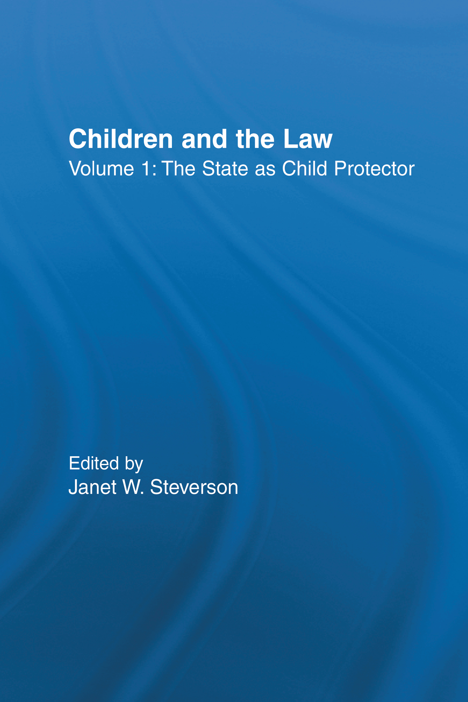 The State as Child Protector: Children and the Law book cover
