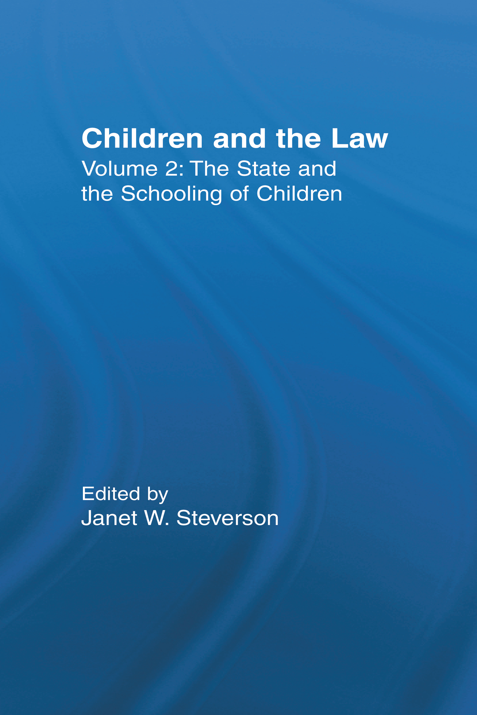The State and the Schooling of Children: Children and the Law, 1st Edition (Hardback) book cover