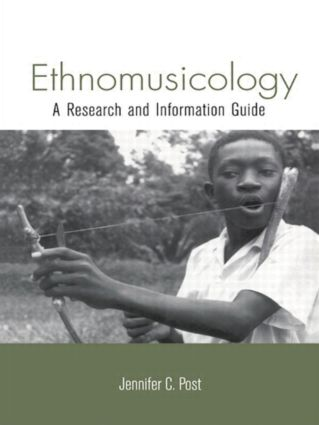 Ethnomusicology: A Research and Information Guide, 1st Edition (Hardback) book cover