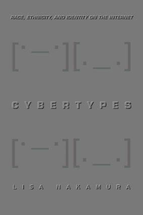 Cybertypes: Race, Ethnicity, and Identity on the Internet, 1st Edition (Paperback) book cover
