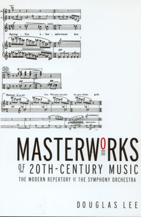 Masterworks of 20th-Century Music: The Modern Repertory of the Symphony Orchestra (Paperback) book cover