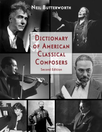 Dictionary of American Classical Composers: 2nd Edition (Hardback) book cover
