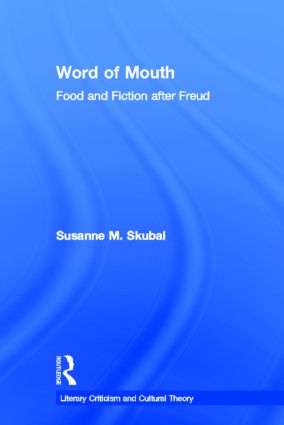 Word of Mouth: Food and Fiction After Freud, 1st Edition (Hardback) book cover