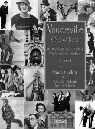 Vaudeville, Old and New: An Encyclopedia of Variety Performers book cover
