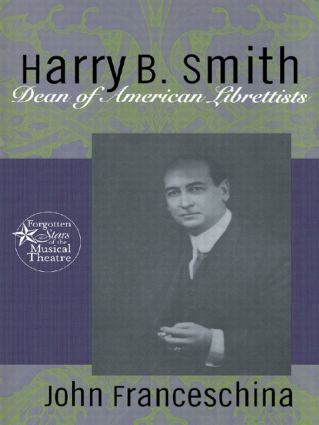 Harry B. Smith: Dean of American Librettists (Hardback) book cover