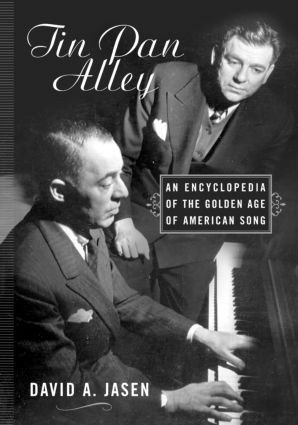 Tin Pan Alley: An Encyclopedia of the Golden Age of American Song (Hardback) book cover