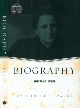 Biography: Writing Lives, 1st Edition (Paperback) book cover
