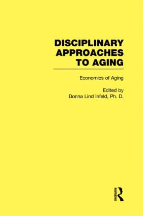 Economics of Aging: Disciplinary Approaches to Aging, 1st Edition (Hardback) book cover