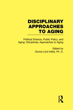 Political Science, Public Policy, and Aging: Disciplinary Approaches to Aging book cover