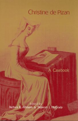 Christine de Pizan: A Casebook, 1st Edition (Hardback) book cover